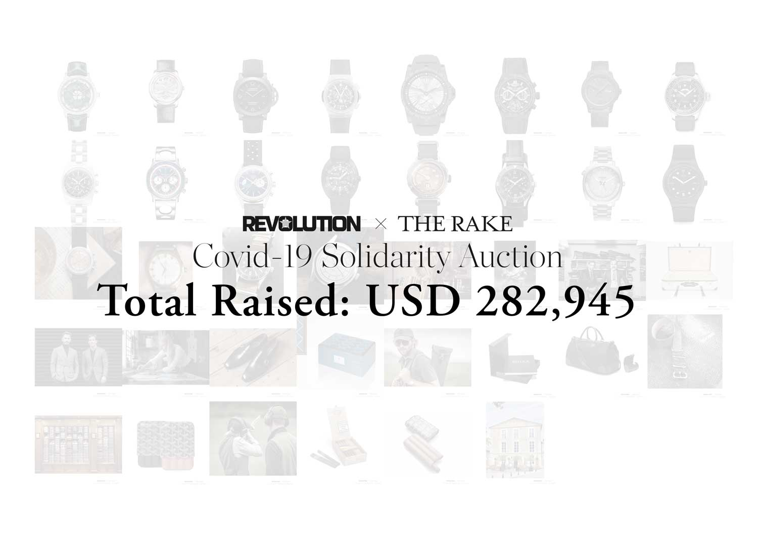 Revolution x The Rake Covid-19 Solidarity Auction, Total amount raised: USD 282,945
