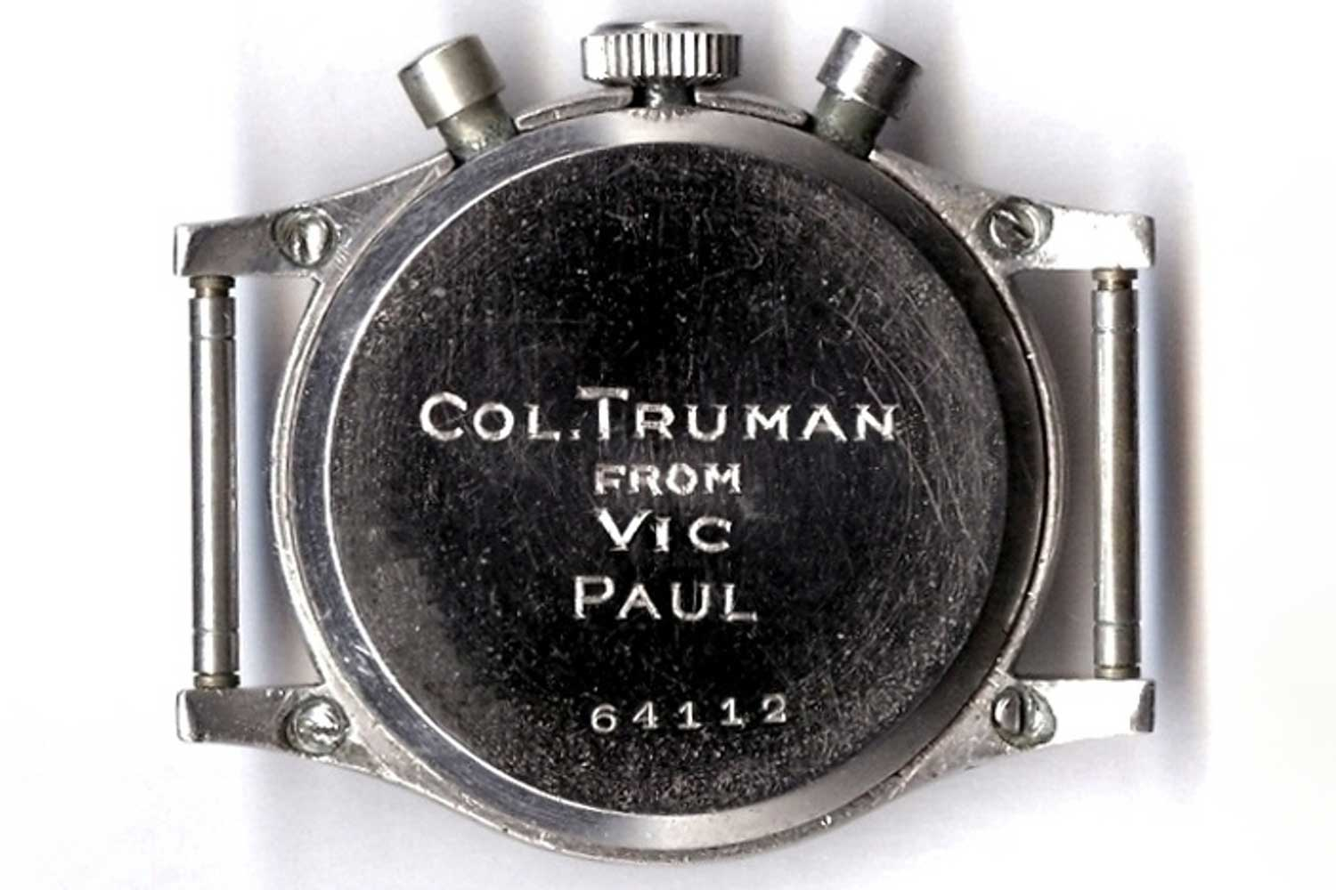 """The caseback of President Truman's watch bears the inscription """"Col. Truman From Vic Paul"""", apparently the senate staffers who presented him the watch."""